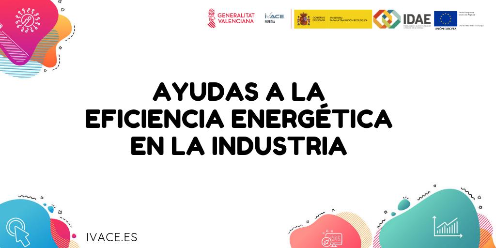 AYUDAS EFICIENCIA ENERGÉTICA EN PYME Y GRAN EMPRESA DEL SECTOR INDUSTRIAL 2019